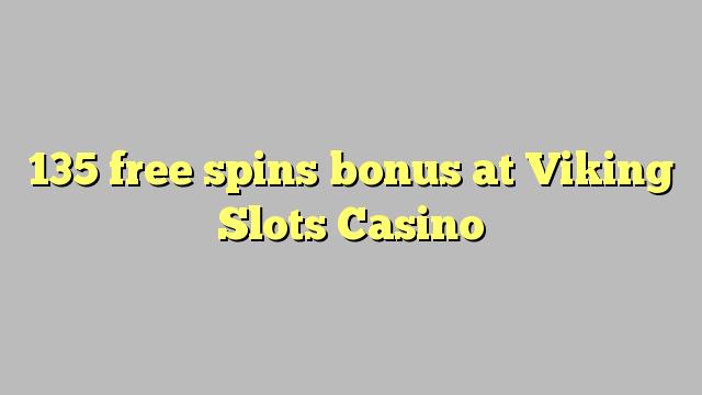 135 free spins bonus at Viking Slots Casino
