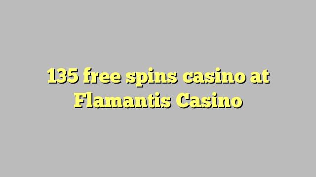 135 मुक्त Flamantis कैसीनो में कैसीनो spins