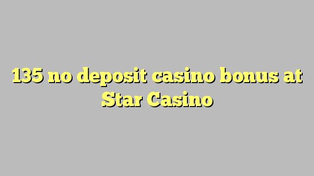 135 mingit deposiiti kasiino bonus Star Casino
