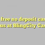140 free no deposit casino bonus at BlingCity Casino