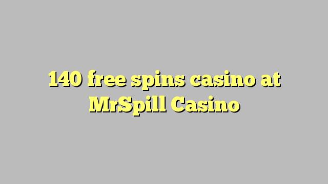 140 gratis draai casino by MrSpill Casino