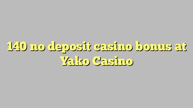 140 ingen innskudd casino bonus på Yako Casino