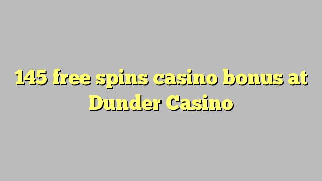 145 ücretsiz Dunder Casino'da casino bonus spin