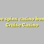15 free spins casino bonus at Cruise Casino