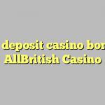 15 no deposit casino bonus at AllBritish  Casino