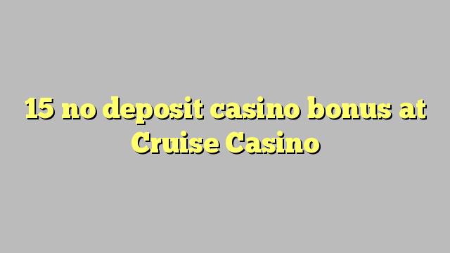 15 no deposit bonus casino at Cruise Casino