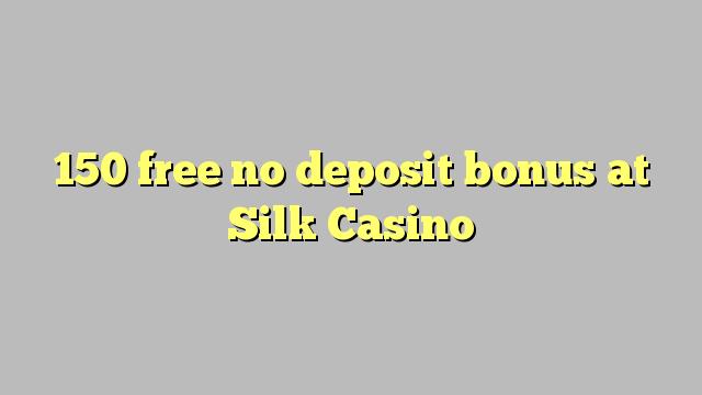 150 Bonus ohne Einzahlung bei Silk Casino kostenlos