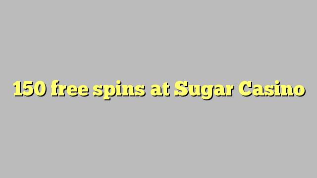 150 spins senza à Sugar Casino