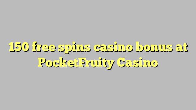 150自由旋轉賭場獎金在PocketFruity賭場