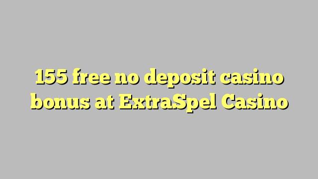 155 membebaskan tiada bonus kasino deposit di ExtraSpel Casino