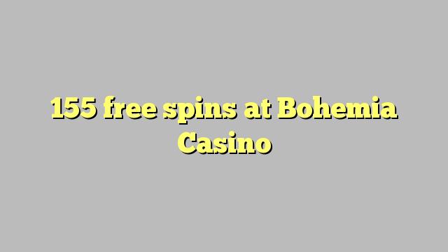 155 tasuta keerutab juures Bohemia Casino