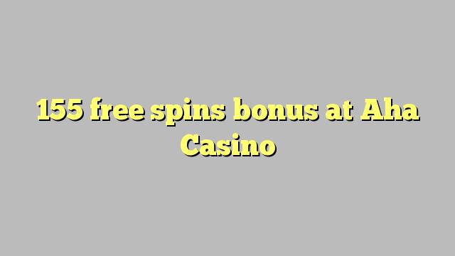 155 free spins bonus at Aha  Casino