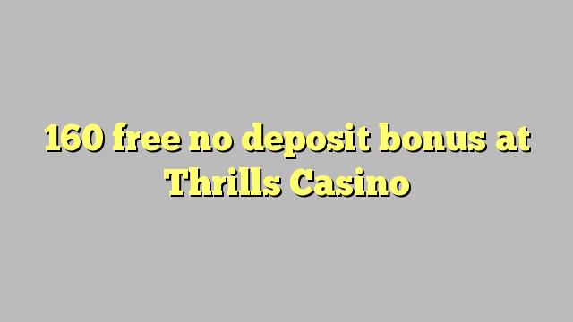 160 free no deposit bonus at Thrills Casino