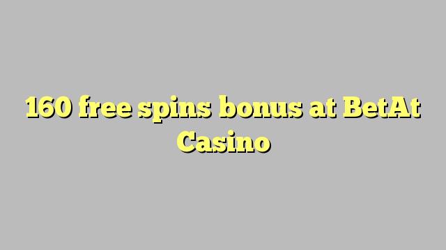 160 free spins bonus at BetAt Casino