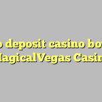 160 no deposit casino bonus at MagicalVegas Casino
