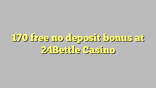 170Bettle Casino heç bir depozit bonus pulsuz 24