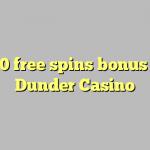 170 free spins bonus at Dunder Casino
