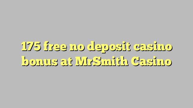175 free no deposit casino bonus at MrSmith Casino