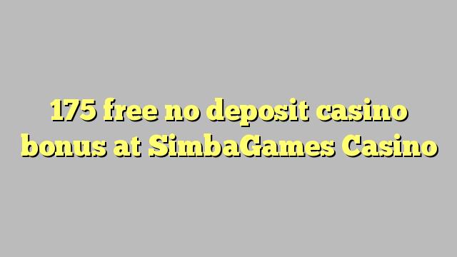 175 free no deposit casino bonus at SimbaGames Casino