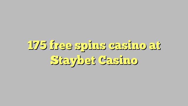 175 δωρεάν περιστροφές καζίνο στο Staybet Καζίνο