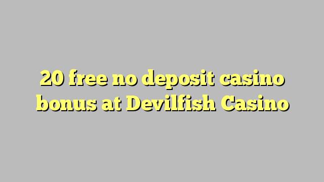 20 gratuit nu depozit bonus casino la Devilfish Casino