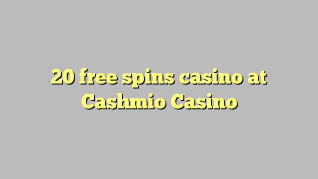 20 tasuta keerutab kasiino Cashmio Casino