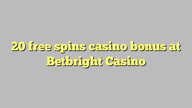 20 ħielsa spins bonus casino fuq Betbright Casino