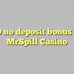 20 no deposit bonus at MrSpill Casino