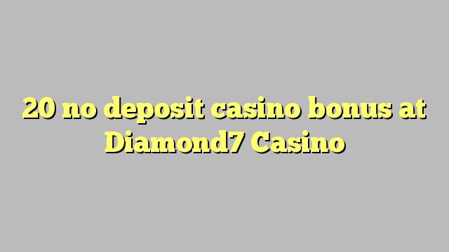 20 euweuh deposit kasino bonus di Diamond7 Kasino