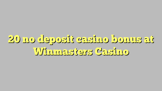 20 bono sin depósito del casino en casino Winmasters