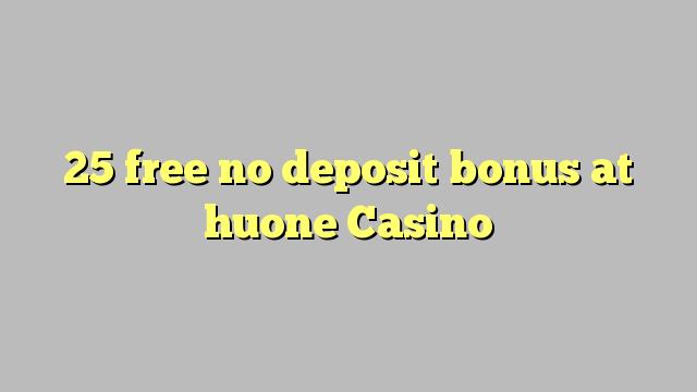 25 free no deposit bonus at huone Casino