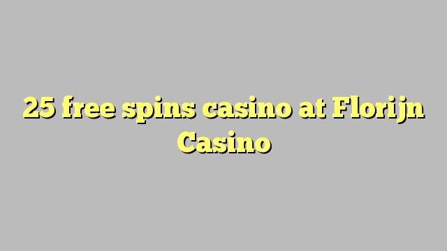25 tasuta keerutab kasiino Florijn Casino