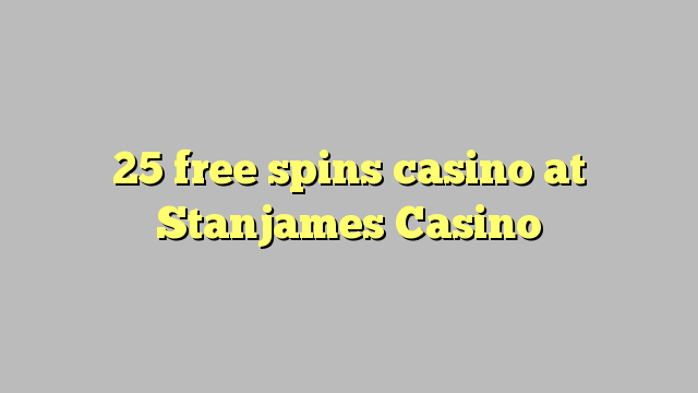 25 मुक्त Stanjames कैसीनो में कैसीनो spins