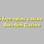 25 free spins casino at Sweden  Casino
