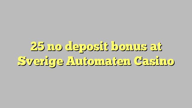 25 no deposit bonus at Sverige Automaten Casino