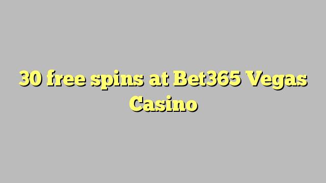 30 free spins at Bet365 Vegas Casino