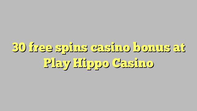 30 Freispiele Casino Bonus beim Spielen Hippo Casino