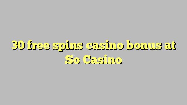 30 Free Spins Casino Bonus bei So Casino