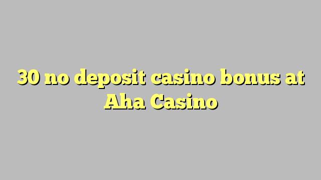 30 no deposit casino bonus at Aha  Casino