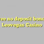 35 free no deposit bonus at Leovegas Casino