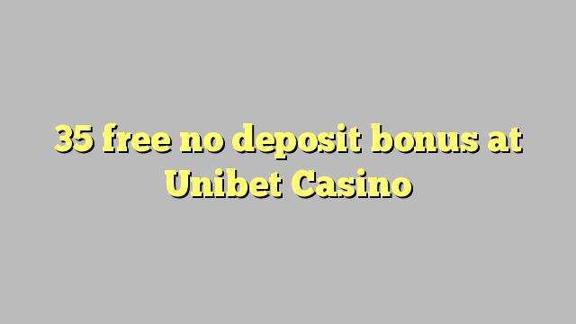 35 bez bonusu vkladu v kasinu Unibet
