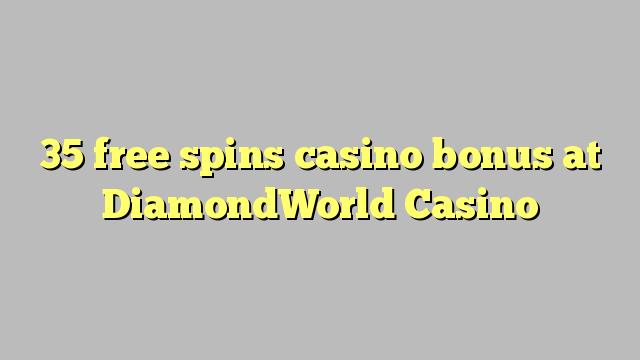 35 free spins casino bonus at DiamondWorld Casino