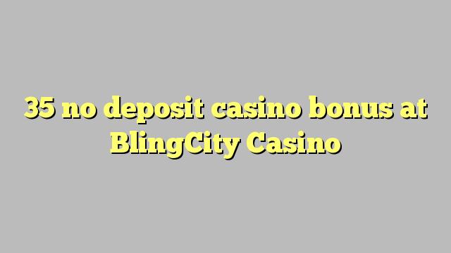 35 bez depozytu kasyno bonusem w kasynie BlingCity