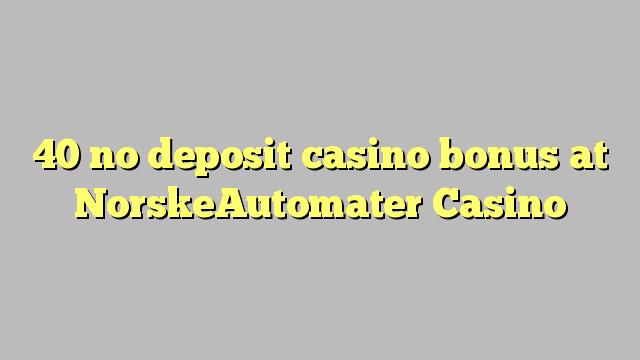 40 žádný vkladový kasinový bonus v kasinu NorskeAutomater
