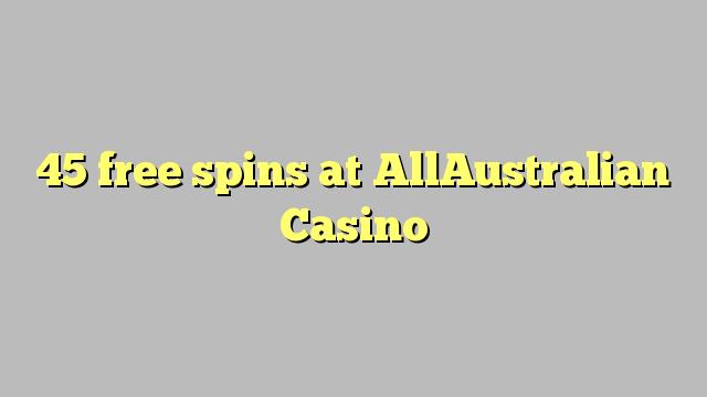 45 tasuta keerutab kell AllAustralian Casino