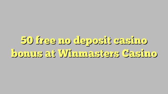 50 free no deposit casino bonus at Winmasters Casino