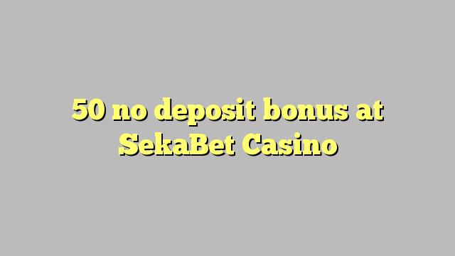 50 žádné vkladové bonusy v kasinu SekaBet