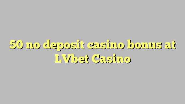 50 ei Deposit Casino bonus LVbet Casino