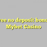 55 free no deposit bonus at Mybet Casino