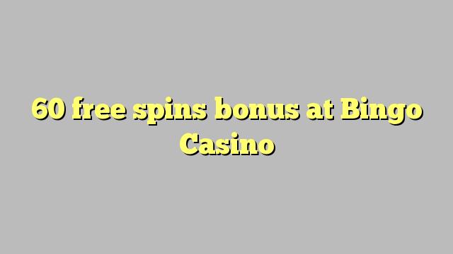 60 free spins bonus at Bingo Casino